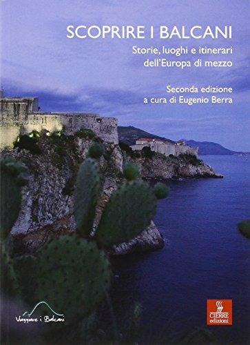 9788883148378: Scoprire i Balcani. Storie, luoghi e itinerari dell'Europa di mezzo
