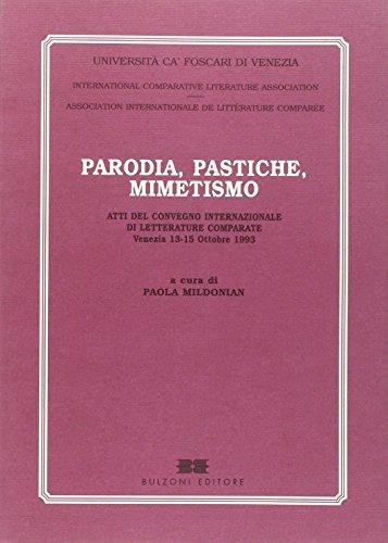 9788883191442: Parodia, pastiche, mimetismo: Atti del Convegno internazionale di letterature comparate : Venezia, 13-15 ottobre 1993 (Italian Edition)
