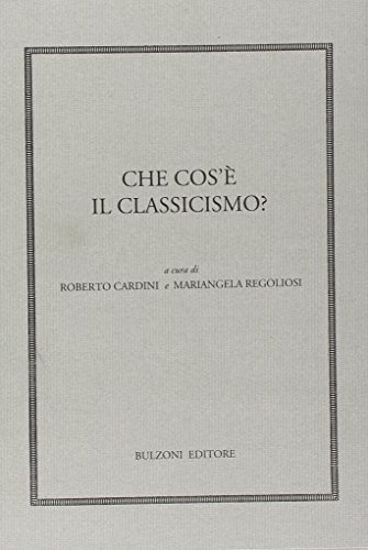 Che cos'è il Classicismo.: AA.VV.