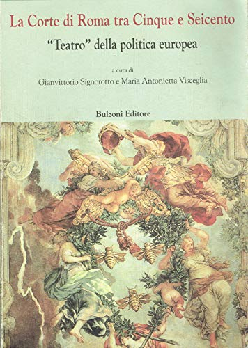 9788883192579: La Corte di Roma tra Cinque e Seicento: