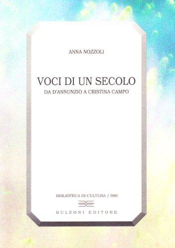 Voci di un secolo. Da D'Annunzio a Cristina Campo.: Nozzoli,Anna.