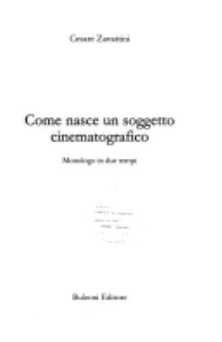 9788883195334: Come nasce un soggetto cinematografico. Monologo in due tempi (Sopralluoghi)