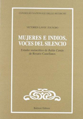9788883196218: Mujeres e indios, voces del silencio. Estudio sociocritico de «Balun Canan» de Rosario Castellanos (Cnr-Lett.e culture dell'America latina)