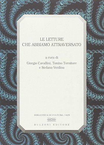 Le letture che abbiamo attraversato.: Cavallini;Giorgio. Tornitore,Tonino. Verdino,Stefano