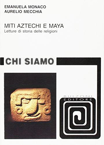 9788883198458: Miti aztechi e maya. Letture di storia delle religioni