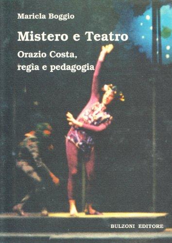 9788883199615: Mistero e teatro. Orazio Costa, regia e pedagogia