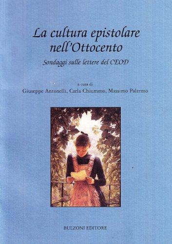 9788883199837: La cultura epistolare nell'Ottocento. Con CD-ROM, a cura di Antonelli G. Chiummo C. Palermo M.