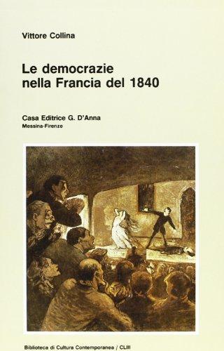 Le democrazie nella Francia del 1840.: Collina,Vittore.
