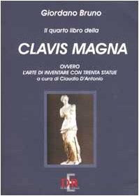 9788883230431: Il quarto libro della Clavis Magna, ovvero l'arte di inventare con trenta statue