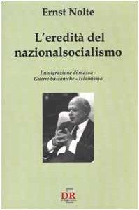 L eredità del nazionalsocialismo. Immigrazione di massa.: Ernst Nolte