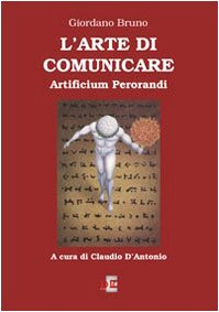 L arte di comunicare. Artificium perorandi (Paperback): Giordano Bruno