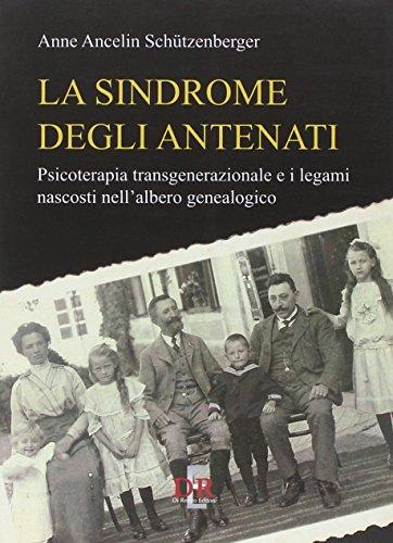 9788883232640: La sindrome degli antenati. Psicoterapia transgenerazionale e i legami nascosti nell'albero genealogico