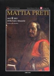 9788883241628: Mattia Preti. 1613-2013. Della fede e Umanità. Guida alla mostra.