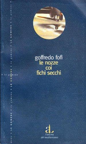9788883250521: Le nozze coi fichi secchi: Storie di un'altra Italia (Le gomene) (Italian Edition)