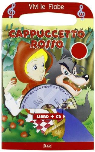 Cappuccetto Rosso. Vivi le Fiabe. con CD Audio.