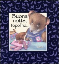 9788883283130: Buona notte, Topolino.... Ediz. illustrata