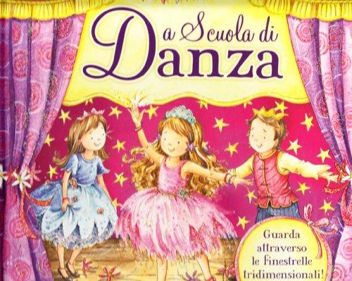 A scuola di danza. Libro 3D (9788883285646) by [???]