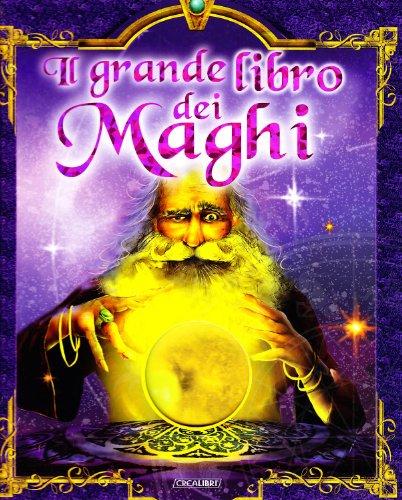 Il grande libro dei maghi.: Tello,Antonio.