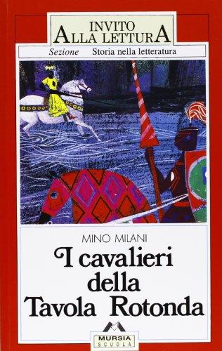 I cavalieri della Tavola rotonda: Mino Milani