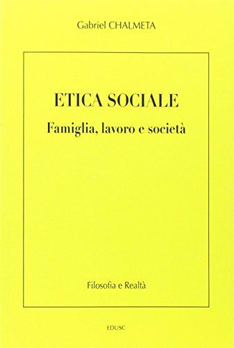 Etica sociale. Famiglia, lavoro e società (Filosofia: Chalmeta, Gabriel