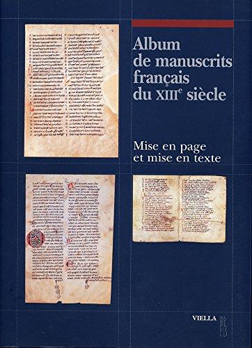 9788883340291: Album de Manuscrits Francais Du Xiiie Siecle: Mise En Page Et Mise En Texte (Fuori Collana) (French Edition)