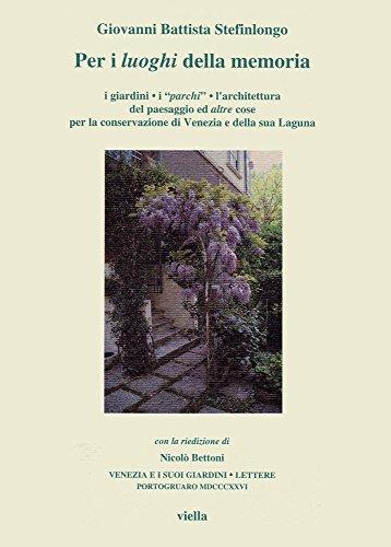 Per i luoghi della memoria. I giardini,: Stefinlongo, Giovanni Battista