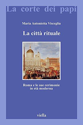 9788883340390: La città rituale. Roma e le sue cerimonie in età moderna