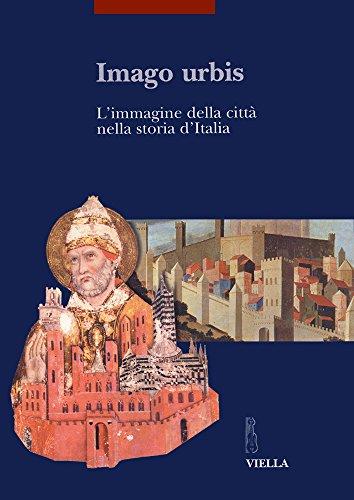 Imago Urbis : l'Immagine Della Città Nella: Francesca Bocchi