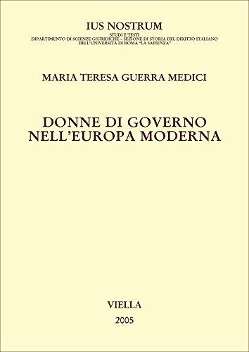 Donne Di Governo Nell'Europa Moderna: Guerra Medici, Maria Teresa