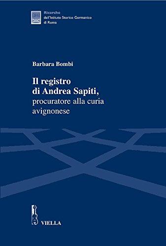 9788883341922: Il registro di Andrea Sapiti, procuratore alla curia avignonese