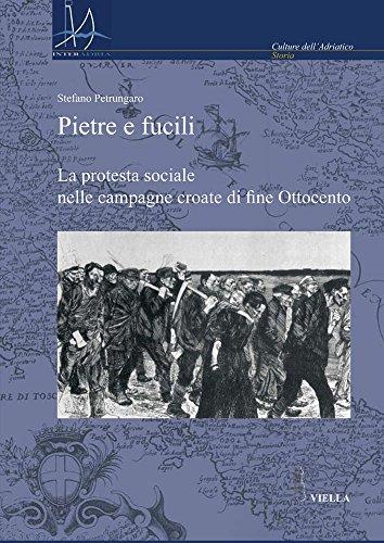 9788883343926: Pietre e fucili. La protesta sociale nelle campagne croate di fine Ottocento