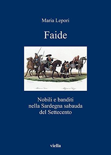 9788883344411: Faide. Nobili e banditi nella Sardegna sabauda del Settecento
