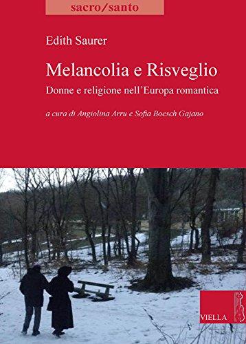 9788883345395: Melancolia e risveglio. Donne e religione nell'Europa romantica