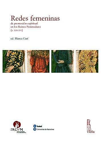 9788883347269: Redes femeninas de promoción espiritual en los Reinos Peninsulares (s. XIII-XVI)