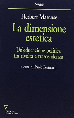 La dimensione estetica. Un'educazione politica tra rivolta e trascendenza (8883353145) by Herbert Marcuse