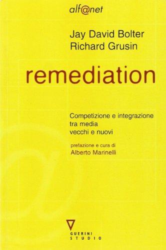 9788883354748: Remediation. Competizione e integrazione tra media vecchi e nuovi (Alf@net)