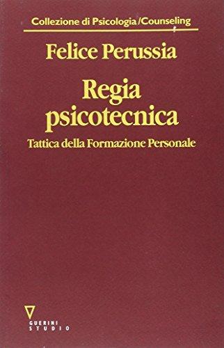 Regia psicotecnica. Tattica della formazione personale (8883354915) by [???]