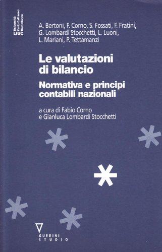 9788883356285: Le valutazioni di bilancio. Normativa e principi contabili nazionali
