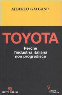 9788883356612: Toyota. Perché l'industria italiana non progredisce