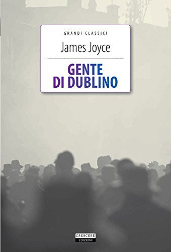 Gente di Dublino. Ediz. integrale (8883371224) by James Joyce