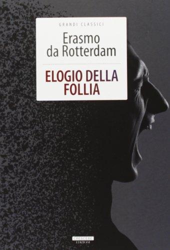 9788883371431: Elogio della follia. Ediz. integrale. Con Segnalibro (Classici del pensiero)