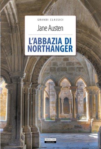 9788883371462: L'abbazia di Northanger. Ediz. integrale