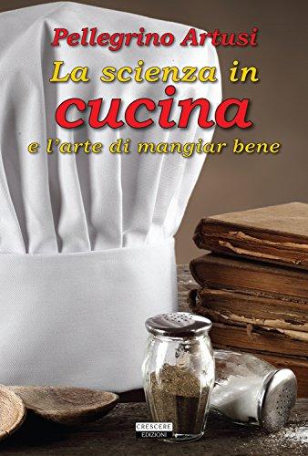 9788883371837: La scienza in cucina e l'arte di mangiare bene. Ediz. integrale