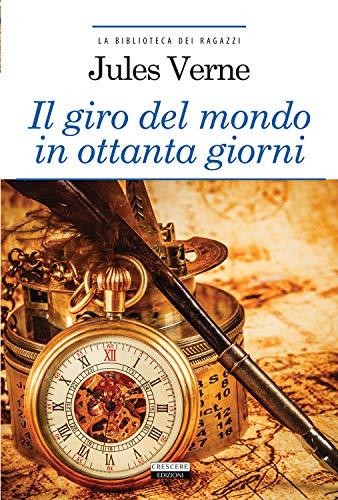 9788883371981: Il giro del mondo in ottanta giorni. Ediz. integrale (La biblioteca dei ragazzi)