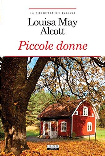 Piccole donne. Ediz. integrale: Alcott, Louisa M.