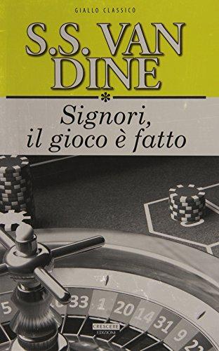 Signori il gioco è fatto.: Van Dine,S. S.