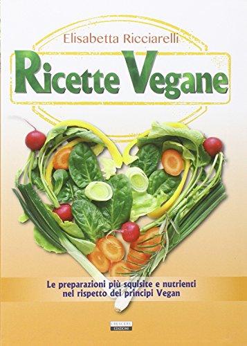 Ricette vegane.: Ricciarelli,Elisabetta.