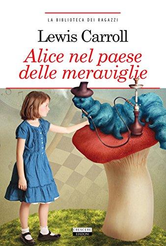 9788883373220: Alice nel paese delle meraviglie. Ediz. integrale. Con Segnalibro (La biblioteca dei ragazzi)