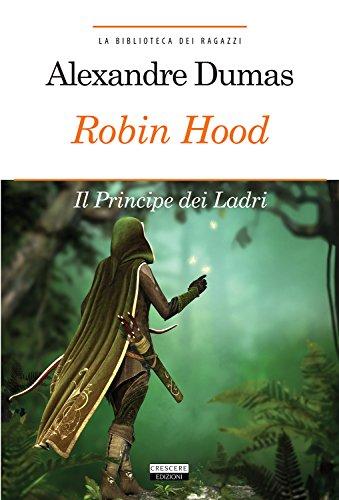 9788883373268: Robin Hood. Il principe dei ladri. Ediz. integrale. Con Segnalibro