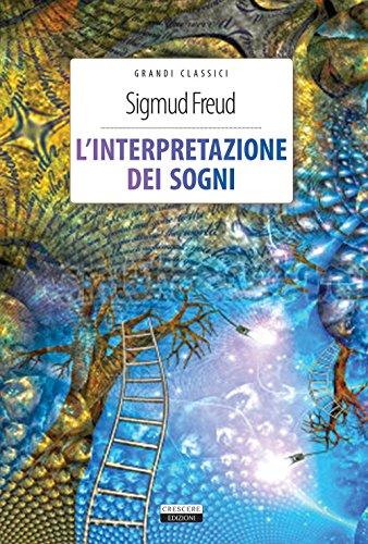 L'interpretazione dei sogni. Ediz. integrale: Sigmund Freud